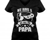 we have a hero we call him papa ladies v-neck